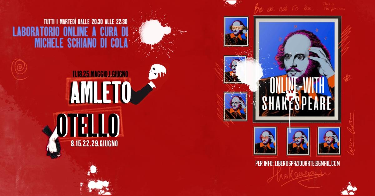 ONLINE WITH SHAKESPEARE. Laboratorio Teatrale online condotto da Michele Schiano di Cola