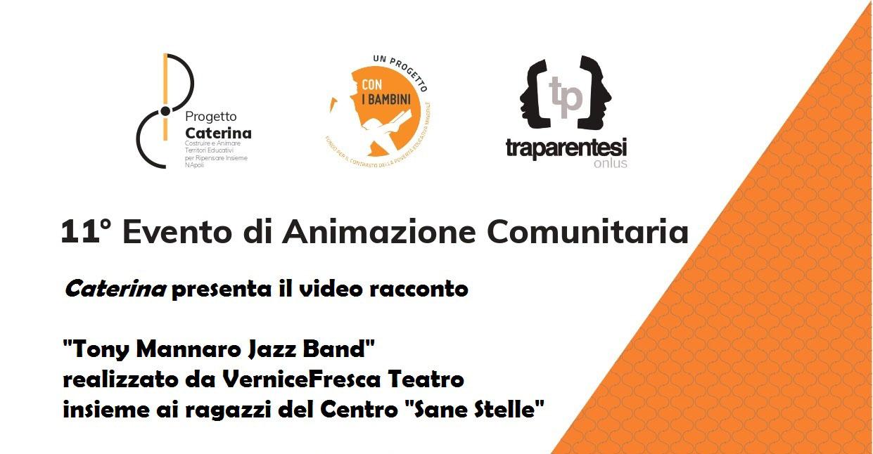 """11° Evento di Animazione Comunitaria – Video racconto """"Tony Mannaro Jazz Band"""""""